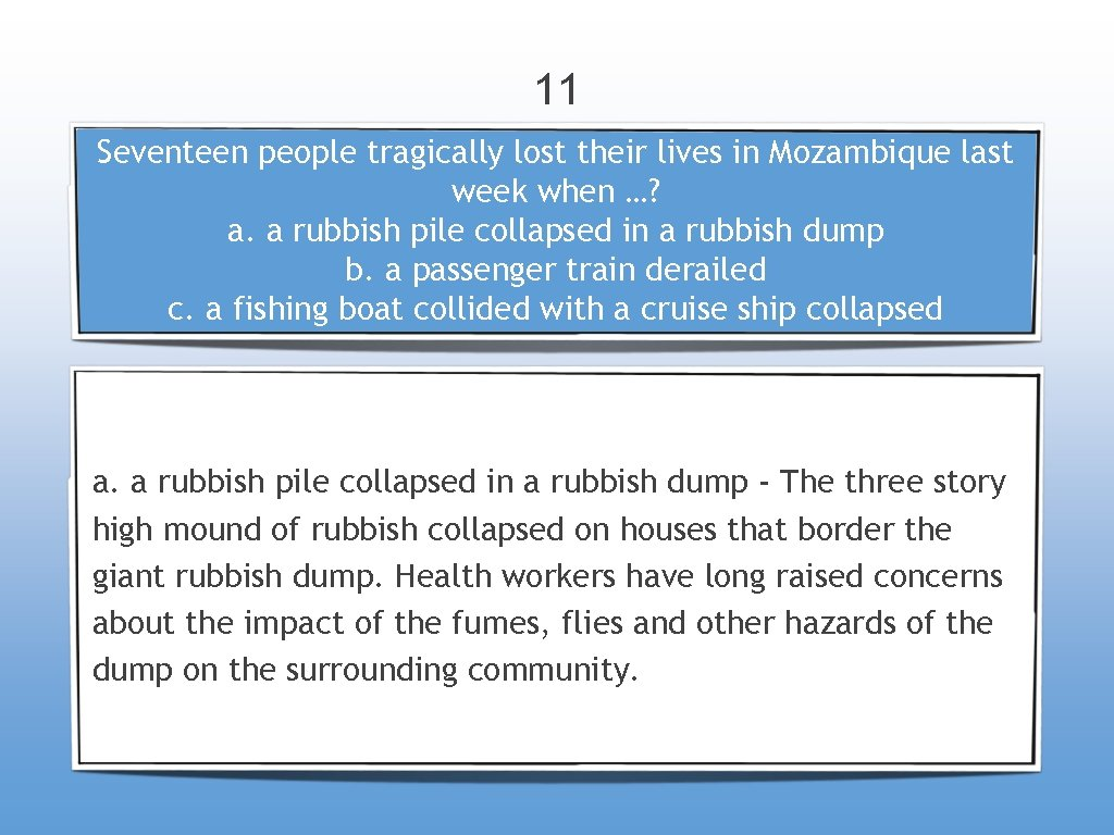 11 Seventeen people tragically lost their lives in Mozambique last week when …? a.