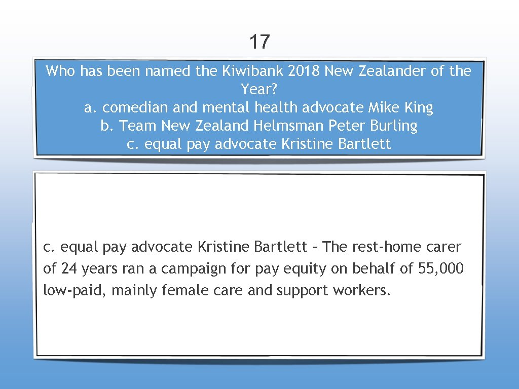 17 Who has been named the Kiwibank 2018 New Zealander of the Year? a.