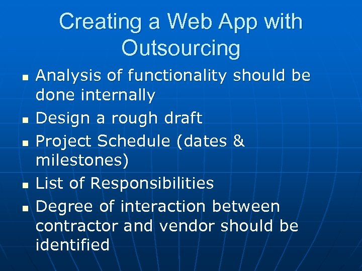 Creating a Web App with Outsourcing n n n Analysis of functionality should be
