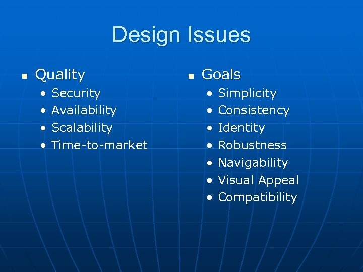 Design Issues n Quality • • Security Availability Scalability Time-to-market n Goals • •