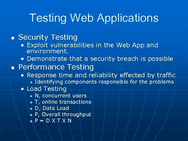 Testing Web Applications n Security Testing • Exploit vulnerabilities in the Web App and