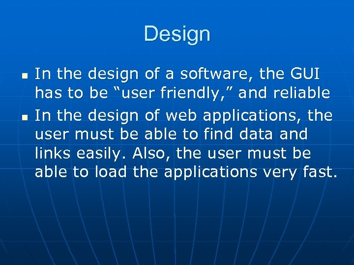 Design n n In the design of a software, the GUI has to be