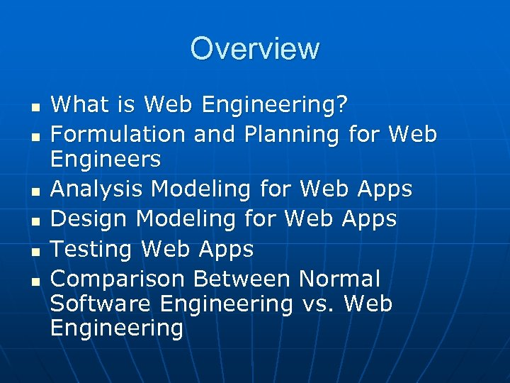 Overview n n n What is Web Engineering? Formulation and Planning for Web Engineers