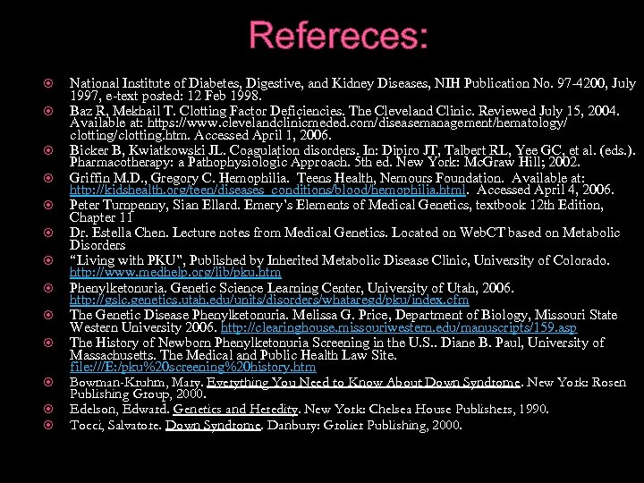 Refereces: National Institute of Diabetes, Digestive, and Kidney Diseases, NIH Publication No. 97 -4200,