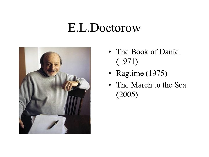 E. L. Doctorow • The Book of Daniel (1971) • Ragtime (1975) • The