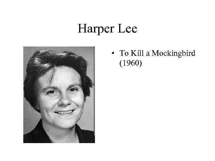 Harper Lee • To Kill a Mockingbird (1960)