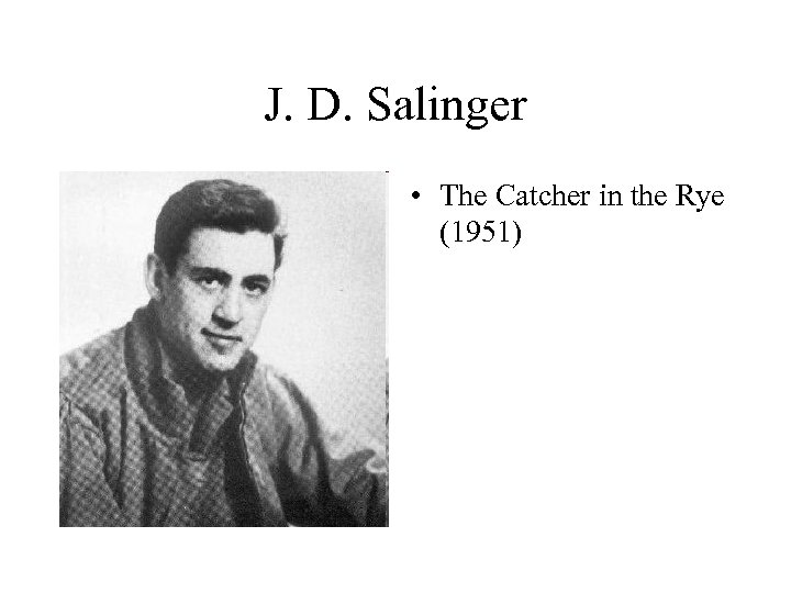 J. D. Salinger • The Catcher in the Rye (1951)