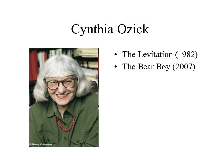 Cynthia Ozick • The Levitation (1982) • The Bear Boy (2007)