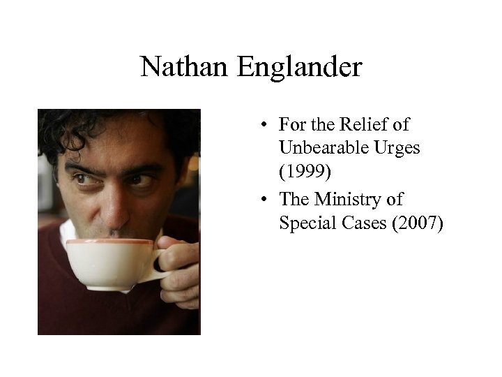 Nathan Englander • For the Relief of Unbearable Urges (1999) • The Ministry of