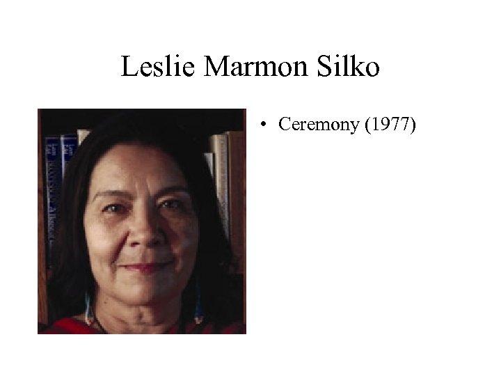 Leslie Marmon Silko • Ceremony (1977)
