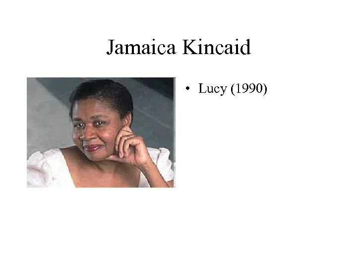 Jamaica Kincaid • Lucy (1990)