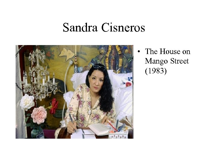 Sandra Cisneros • The House on Mango Street (1983)
