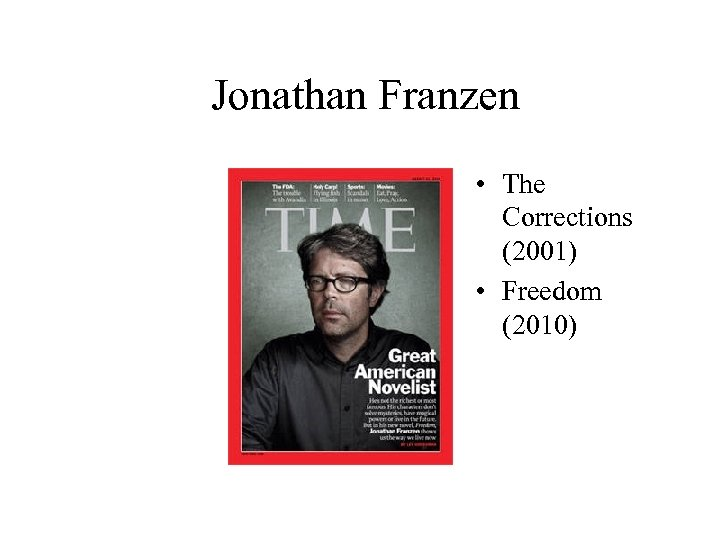 Jonathan Franzen • The Corrections (2001) • Freedom (2010)