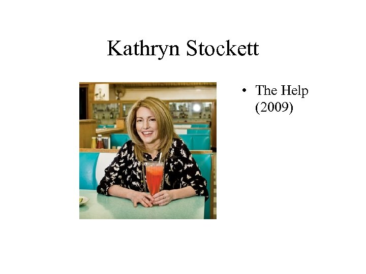 Kathryn Stockett • The Help (2009)