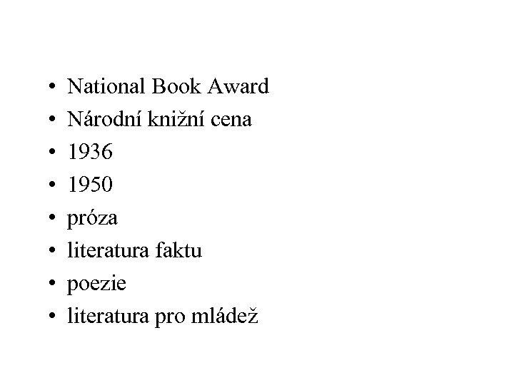 • • National Book Award Národní knižní cena 1936 1950 próza literatura faktu