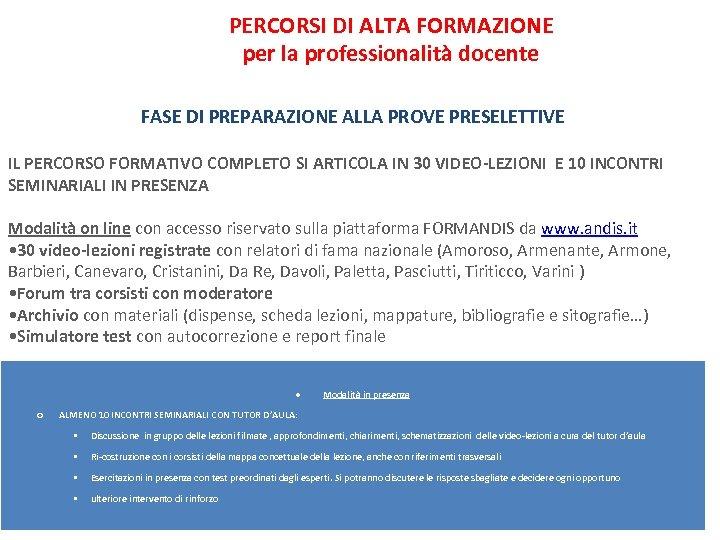 RIPRENDE IL P PERCORSI DI ALTA FORMAZIONE per la professionalità docente FASE DI