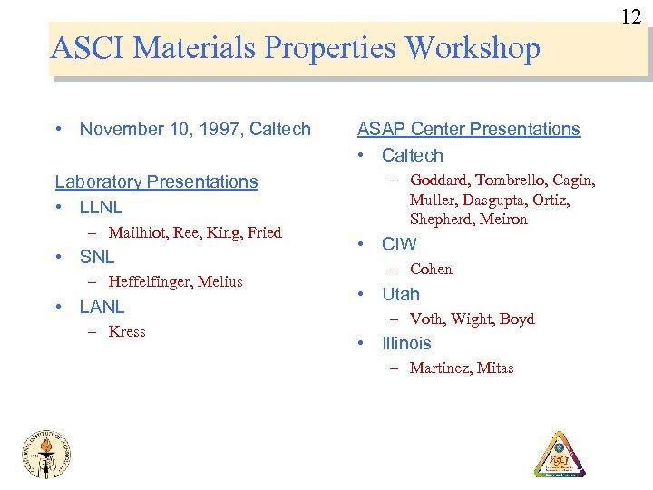 12 ASCI Materials Properties Workshop • November 10, 1997, Caltech Laboratory Presentations • LLNL