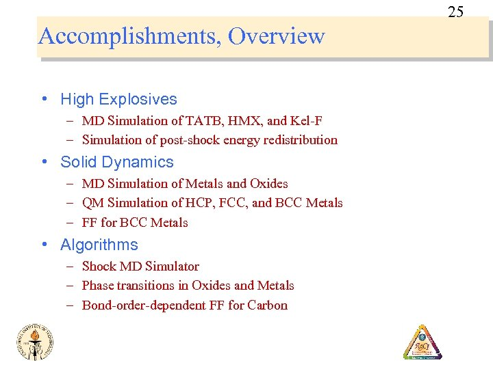 25 Accomplishments, Overview • High Explosives – MD Simulation of TATB, HMX, and Kel-F