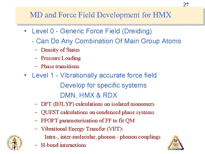27 MD and Force Field Development for HMX • Level 0 - Generic Force