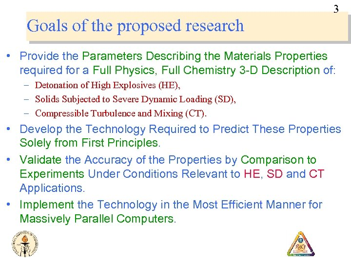 3 Goals of the proposed research • Provide the Parameters Describing the Materials Properties