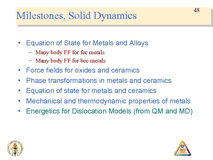 Milestones, Solid Dynamics • Equation of State for Metals and Alloys – Many body