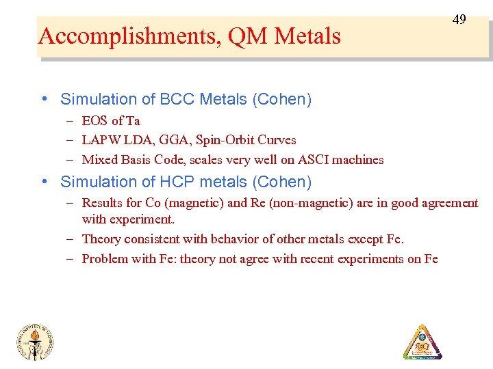 Accomplishments, QM Metals 49 • Simulation of BCC Metals (Cohen) – EOS of Ta