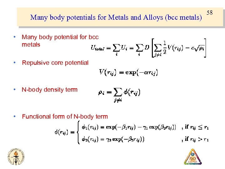 Many body potentials for Metals and Alloys (bcc metals) • Many body potential for