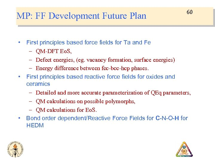 MP: FF Development Future Plan 60 • First principles based force fields for Ta