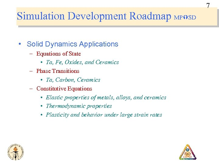 7 Simulation Development Roadmap MP SD • Solid Dynamics Applications – Equations of State