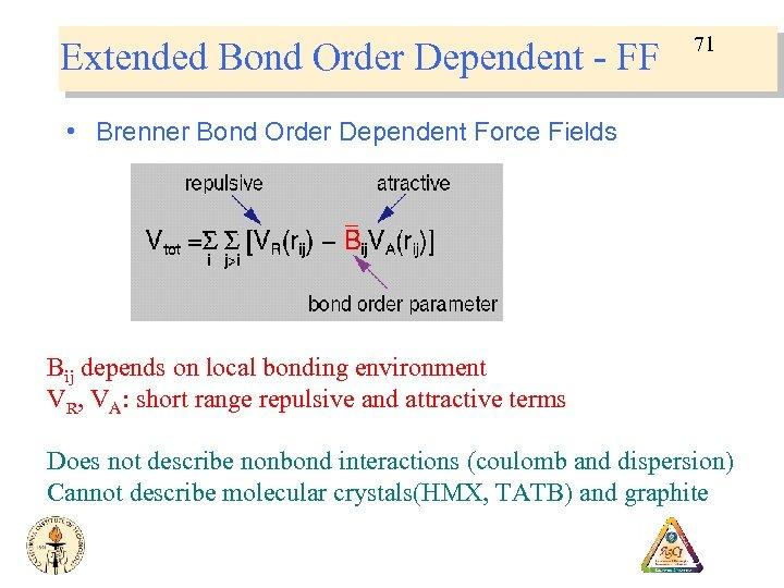 Extended Bond Order Dependent - FF 71 • Brenner Bond Order Dependent Force Fields