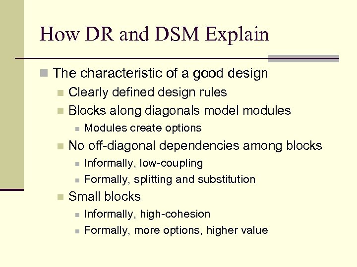 How DR and DSM Explain n The characteristic of a good design n Clearly