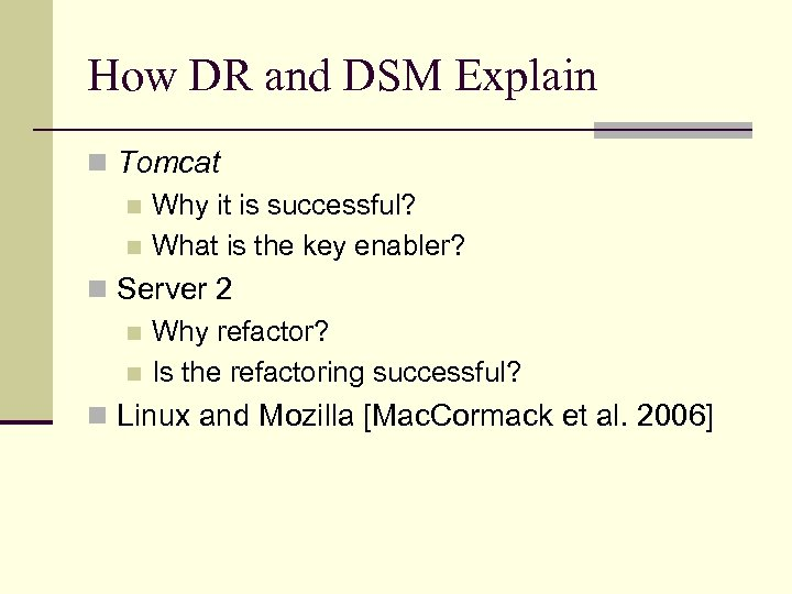 How DR and DSM Explain n Tomcat n Why it is successful? n What