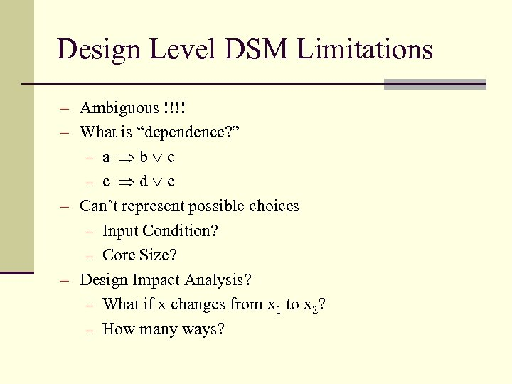 "Design Level DSM Limitations - Ambiguous !!!! - What is ""dependence? "" a b"