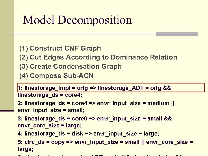Model Decomposition (1) Construct CNF Graph (2) Cut Edges According to Dominance Relation (3)
