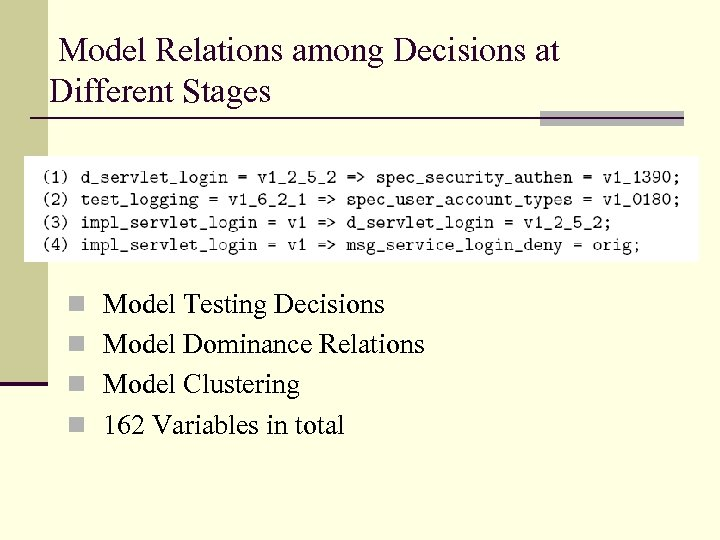 Model Relations among Decisions at Different Stages n Model Testing Decisions n Model