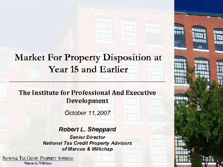 Market For Property Disposition at Year 15 and Earlier The Institute for Professional And