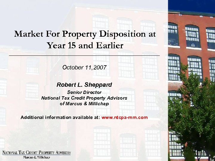 Market For Property Disposition at Year 15 and Earlier October 11, 2007 Robert L.