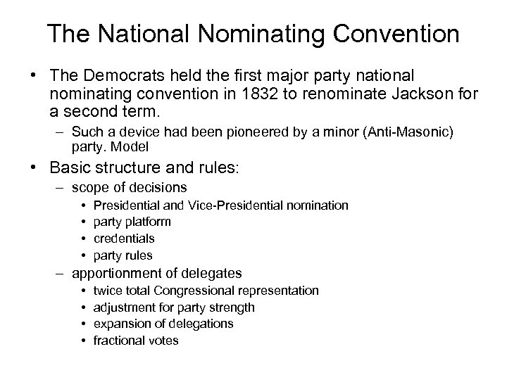 The National Nominating Convention • The Democrats held the first major party national nominating