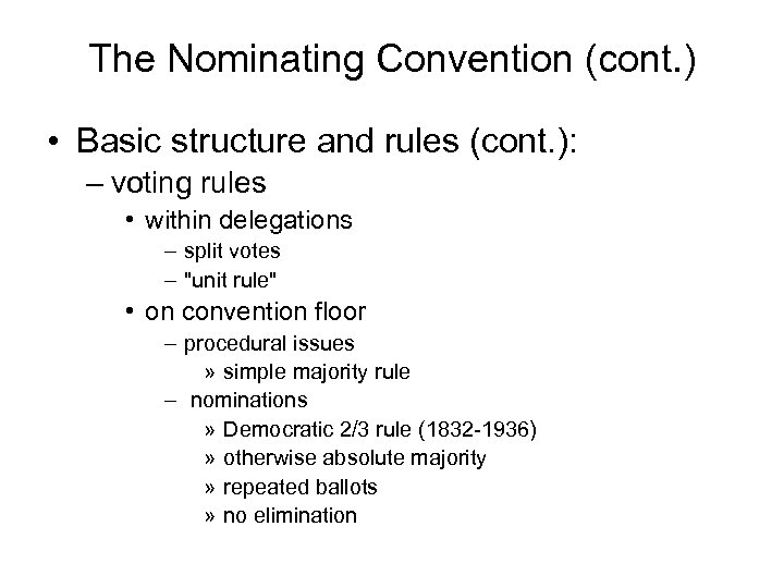 The Nominating Convention (cont. ) • Basic structure and rules (cont. ): – voting