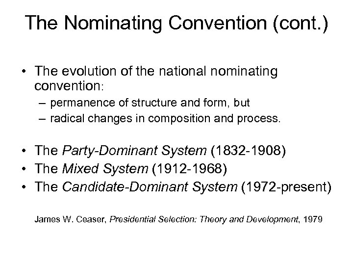 The Nominating Convention (cont. ) • The evolution of the national nominating convention: –