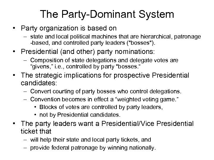 The Party-Dominant System • Party organization is based on – state and local political