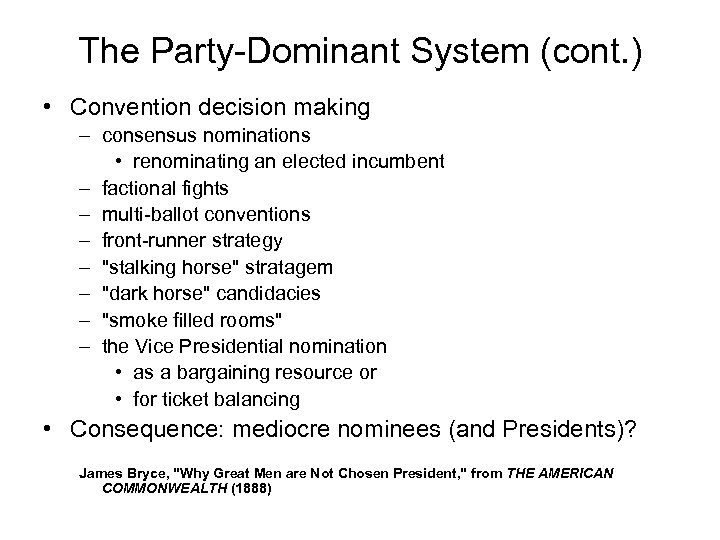 The Party-Dominant System (cont. ) • Convention decision making – consensus nominations • renominating