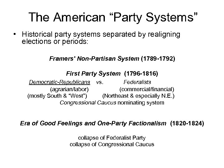 """The American """"Party Systems"""" • Historical party systems separated by realigning elections or periods:"""
