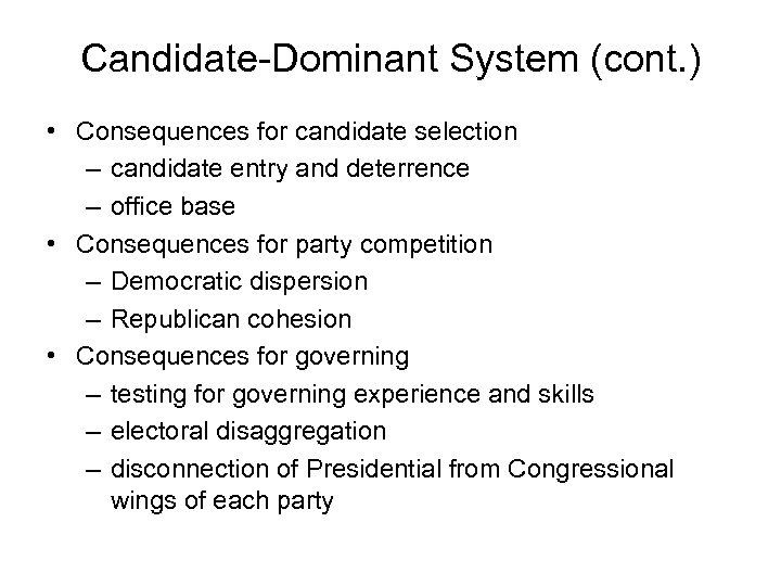 Candidate-Dominant System (cont. ) • Consequences for candidate selection – candidate entry and deterrence