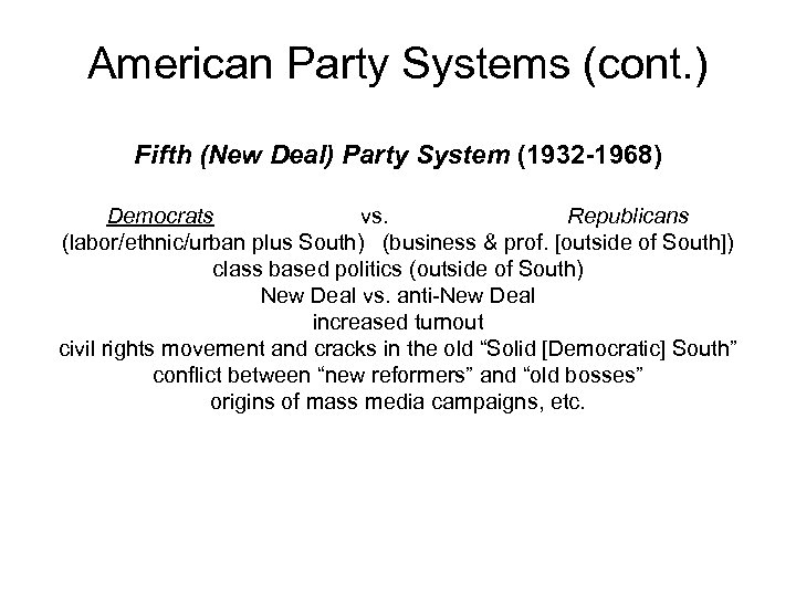American Party Systems (cont. ) Fifth (New Deal) Party System (1932 -1968) Democrats vs.