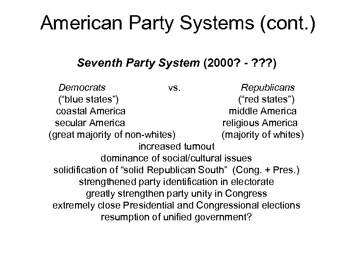 American Party Systems (cont. ) Seventh Party System (2000? - ? ? ? )