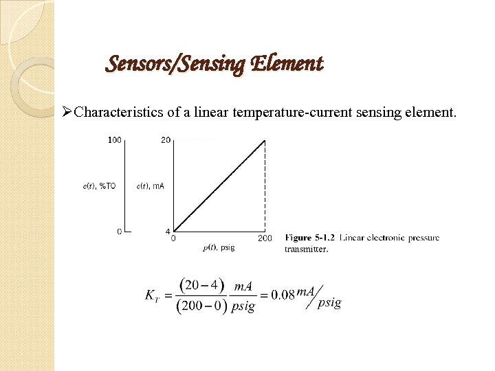 Sensors/Sensing Element ØCharacteristics of a linear temperature-current sensing element.