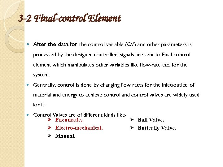 3 -2 Final-control Element After the data for the control variable (CV) and other