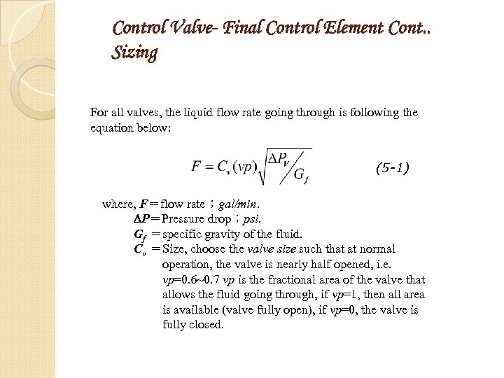 Control Valve- Final Control Element Cont. . Sizing For all valves, the liquid flow