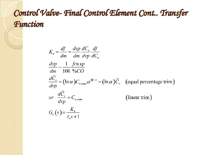 Control Valve- Final Control Element Cont. . Transfer Function